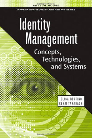 Identity Management: Concepts, Technologies, and Systems (Information Security & Privacy)