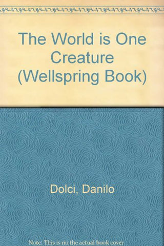 The World is One Creature (Wellspring Book)