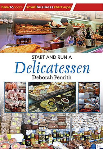 Start and Run a Delicatessen (Small Business Starters Series)