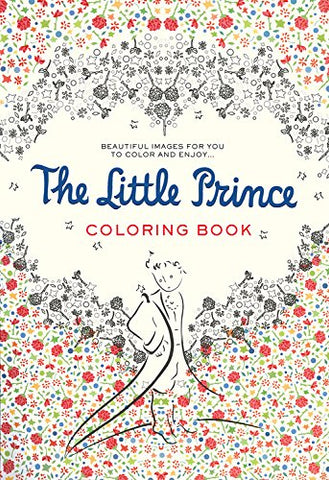 The Little Prince Coloring Book: Beautiful Images for You to Color and Enjoy.