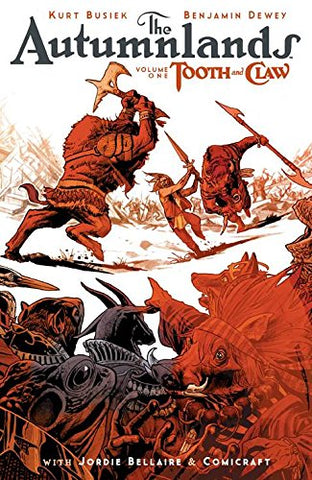 The Autumnlands Volume 1: Tooth and Claw (Autumnlands TP)