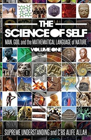 The Science of Self: Man, God, and the Mathematical Language of Nature: 1