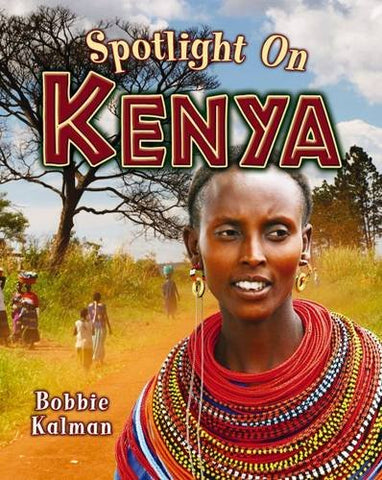 Spotlight on Kenya (Spotlight on My Country) (Spotlight on Countries)