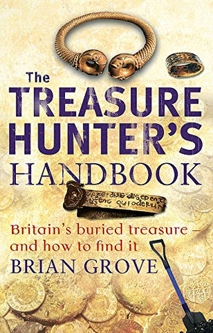 The Treasure Hunter's Handbook: Britain's buried treasure - and how to find it