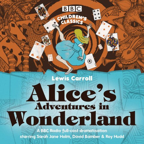 Alice's Adventures In Wonderland (BBC Children's Classics)