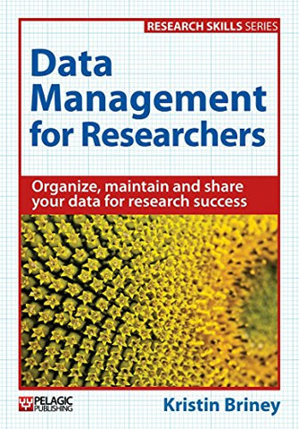 Data Management for Researchers (Research Skills)