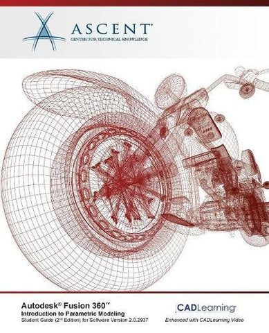 Autodesk Fusion 360 Introduction to Parametric Modeling: Autodesk Authorized Publisher - 2nd Edition