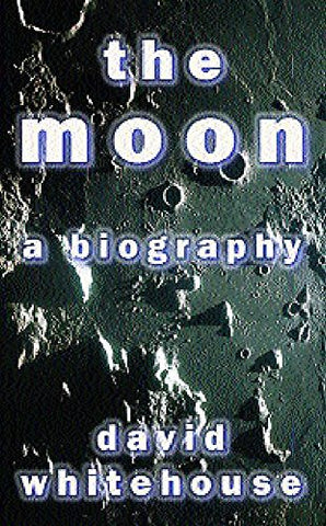 The Moon: A Biography