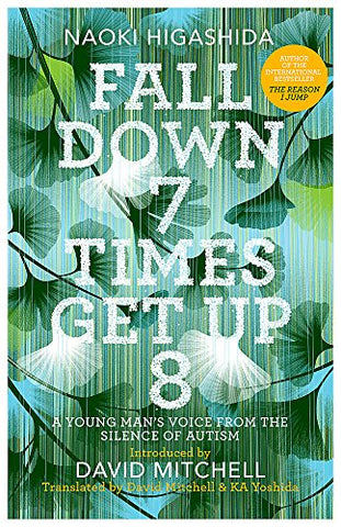 Fall Down Seven Times, Get Up Eight: A young mans voice from the silence of autism