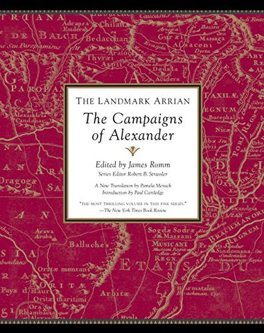 The Landmark Arrian:The Campaigns of Alexander the Great (Landmark (Anchor Books))