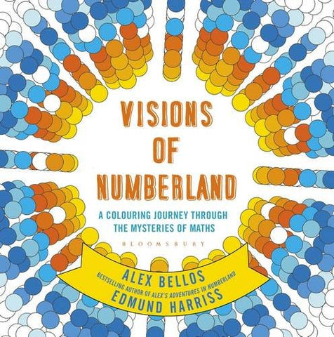 Visions of Numberland: A Colouring Journey Through the Mysteries of Maths