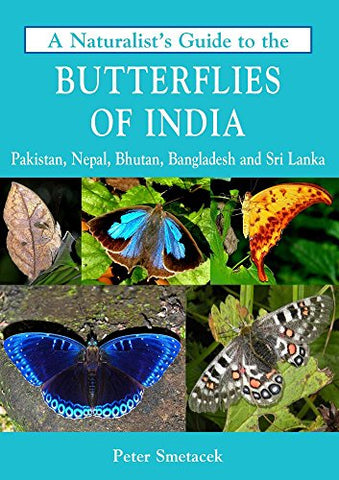 Naturalist's Guide to the Butterflies of India (Naturalist's Guides)