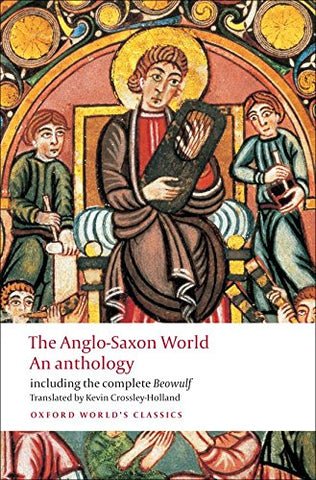 The Anglo-Saxon World An Anthology (Oxford World's Classics)