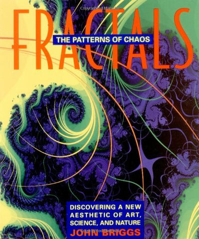 Fractals: The Patterns of Chaos : a New Aesthetic of Art, Science, and Nature