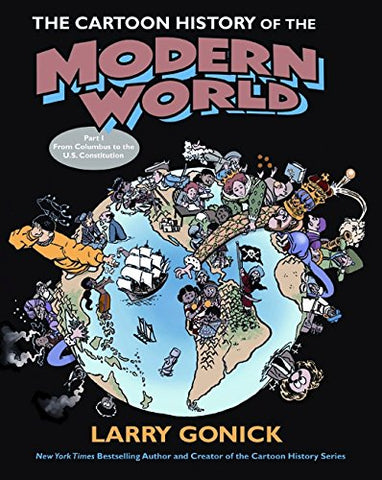 The Cartoon History of the Modern World: From Columbus to the Constitution: 1 (Cartoon Guide Series)