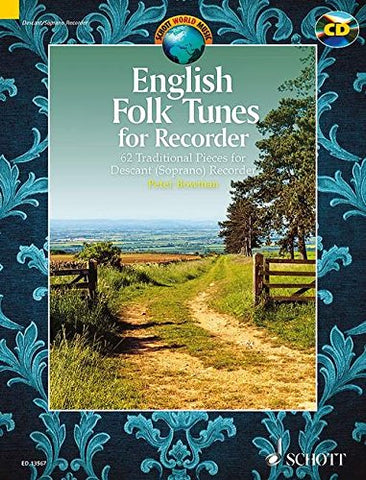 English Folk Tunes for Recorder: 62 Traditional Pieces for Descant (Soprano) Recorder (Schott World Music Series)