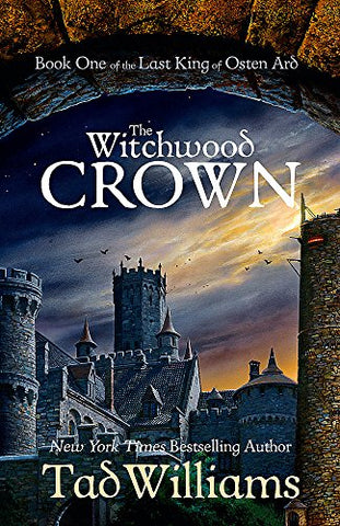 The Witchwood Crown: Book One of The Last King of Osten Ard (Last King of Osten Ard 1)