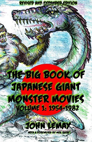 The Big Book of Japanese Giant Monster Movies: Vol. 1: 1954-1980: Volume 1