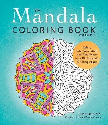 The Mandala Coloring Book, Volume II: Relax, Calm Your Mind, and Find Peace with 100 Mandala Coloring: 2