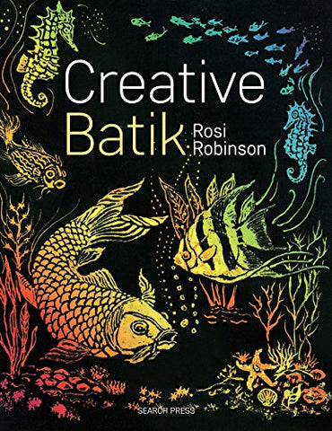 Creative Batik (Search Press Classics)