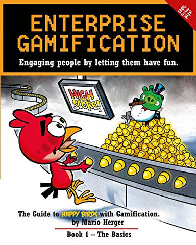 Enterprise Gamification: Engaging people by letting them have fun: Volume 1