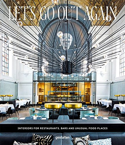 Let's Go Out Again: Interiors for Restaurants, Bars and Unusual Food Places