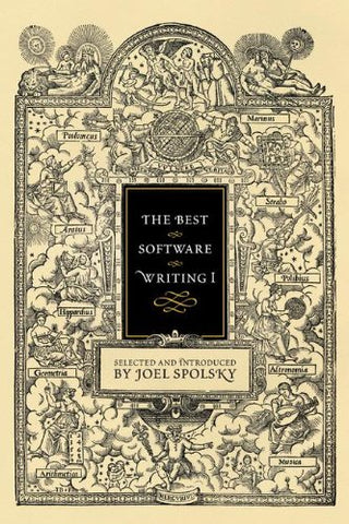 The Best Software Writing I: Selected and Introduced by Joel Spolsky