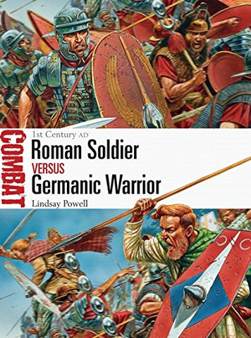 Roman Soldier vs Germanic Warrior: 1st Century AD (Combat)