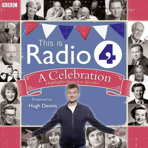 This Is Radio 4  A Celebration (BBC Audio)