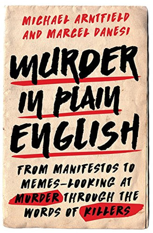 Murder in Plain English: From Manifestos to Memes-Looking at Murder Through the Words of Killers