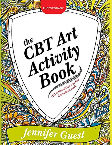 The CBT Art Activity Book: 100 illustrated handouts for creative therapeutic work (Jess01)