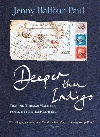 Deeper Than Indigo: Tracing Thomas Machell, Forgotten Explorer