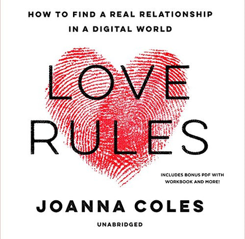 Love Rules: How to Find a Real Relationship in a Digital World: Includes PDF