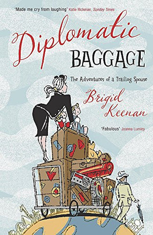 Diplomatic Baggage: The Adventures of a Trailing Spouse