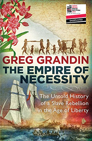 The Empire of Necessity: The Untold History of a Slave Rebellion in the Age of Liberty