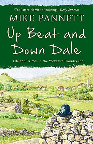 Up Beat and Down Dale: Life and Crimes in the Yorkshire Countryside