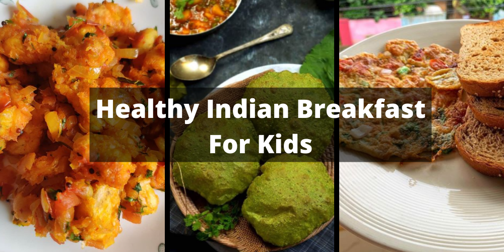 easy and healthy indian breakfast recipes for kids