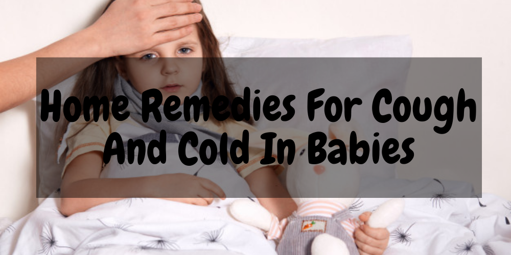 Home Remedies For Cough And Cold In Babies