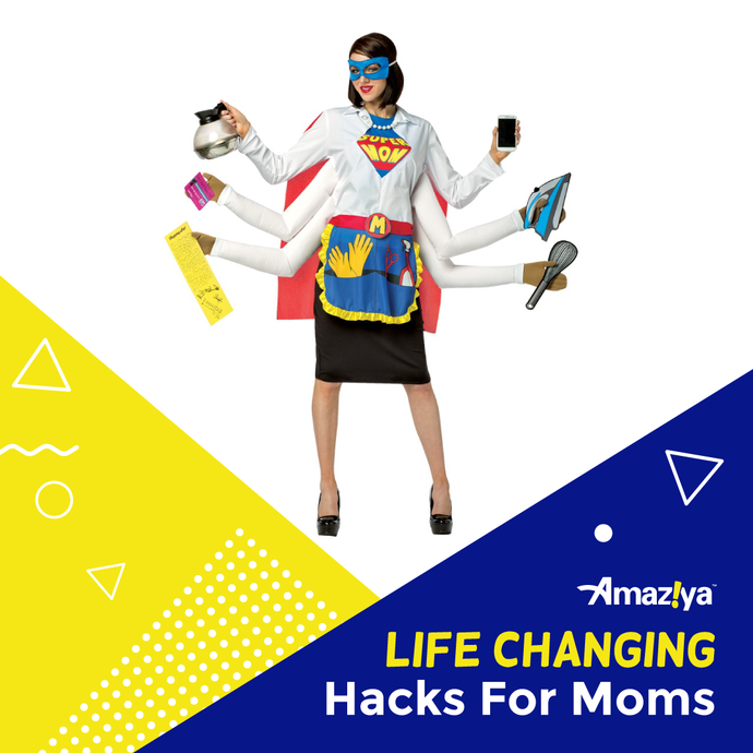 Life Changing Hacks for Busy Moms