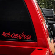 #WeOutHere™ DECALS - We Out Here