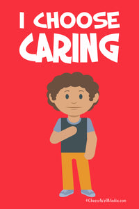 I Choose Caring Poster - Character Series