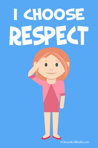 I Choose Respect Poster - Character Series