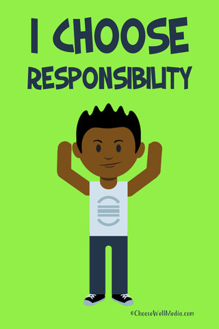 I Choose Responsibility Poster - Character Series