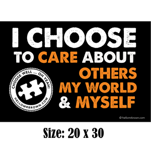 I Choose To Care About Others My World & Myself