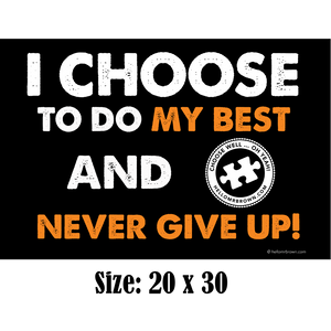 I Choose To My Best & Never Give Up