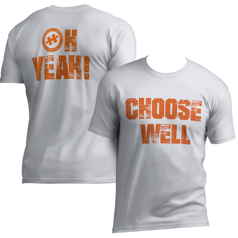 Choose Well... Oh Yeah Crew Neck T-Shirt