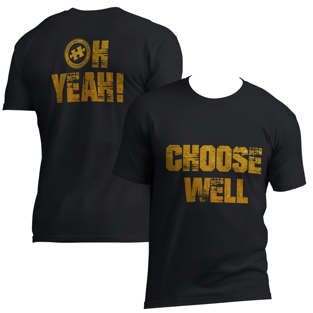 Choose Well... Oh Yeah Crew Neck T-Shirt [BRIGHT GOLD]