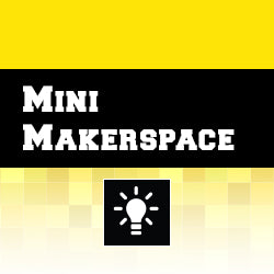 1-DAY BEGINNER Mini Makerspace: 2 OCT 2019