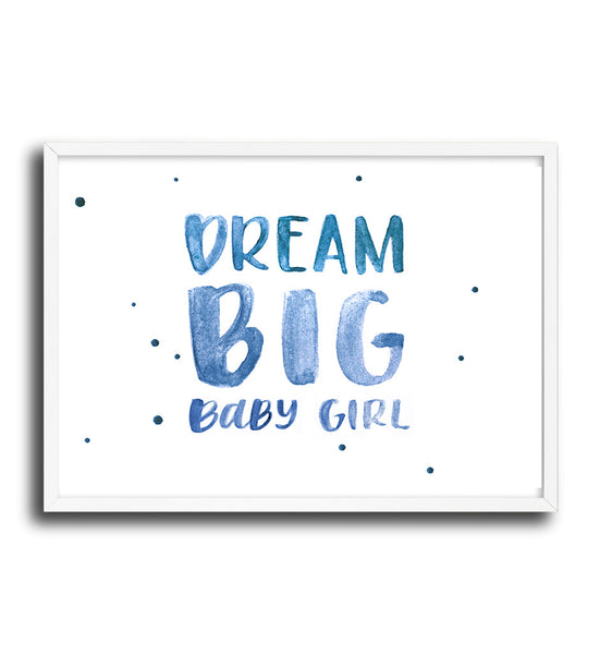 Dream Big Baby Girl!