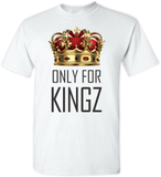 Only for KINGZ